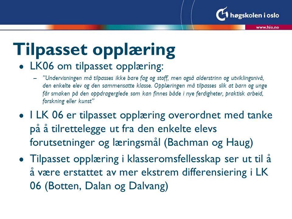Tilpasset opplæring LK06 om tilpasset opplæring: