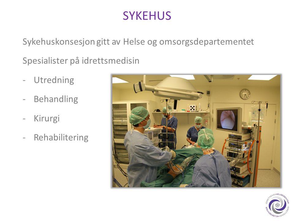 SYKEHUS Sykehuskonsesjon gitt av Helse og omsorgsdepartementet