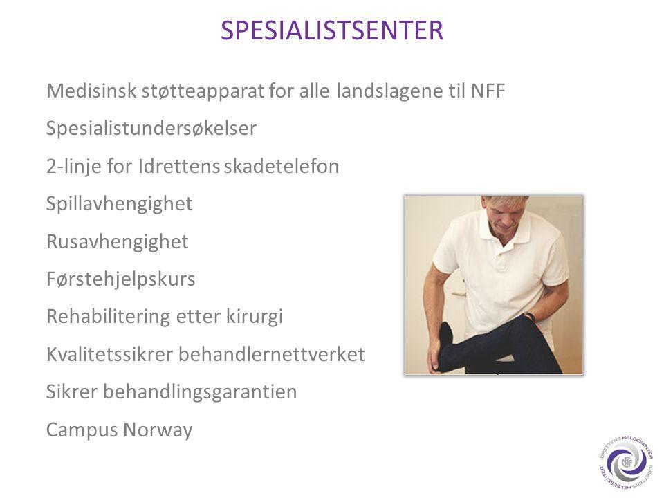 SPESIALISTSENTER Medisinsk støtteapparat for alle landslagene til NFF