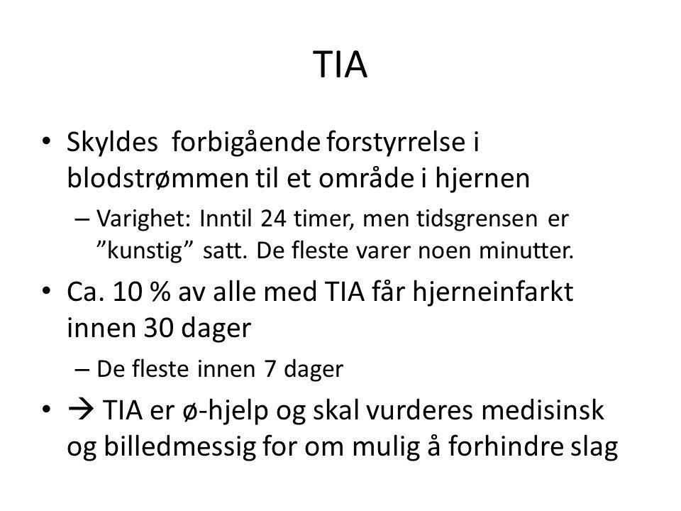 TIA Skyldes forbigående forstyrrelse i blodstrømmen til et område i hjernen.