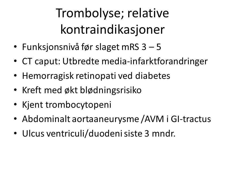 Trombolyse; relative kontraindikasjoner