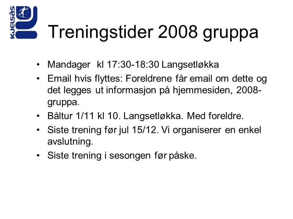Treningstider 2008 gruppa Mandager kl 17:30-18:30 Langsetløkka