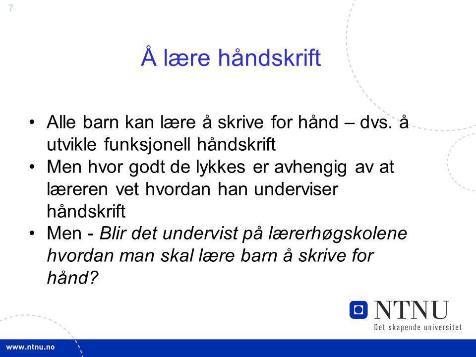 Å lære håndskrift Alle barn kan lære å skrive for hånd – dvs. å utvikle funksjonell håndskrift.