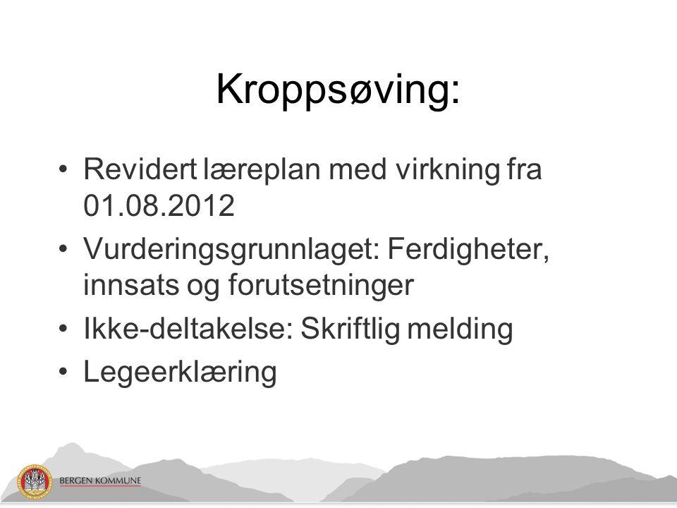 Kroppsøving: Revidert læreplan med virkning fra 01.08.2012