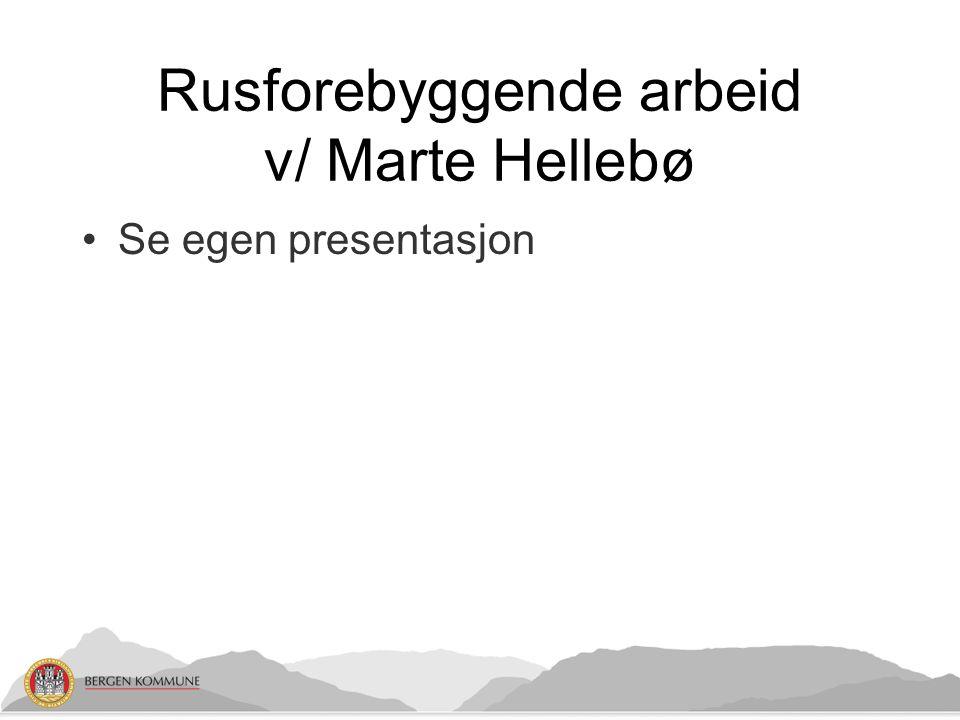 Rusforebyggende arbeid v/ Marte Hellebø