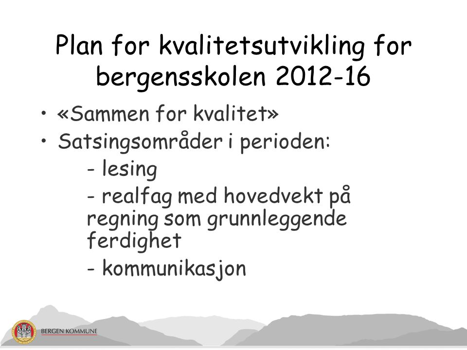 Plan for kvalitetsutvikling for bergensskolen 2012-16
