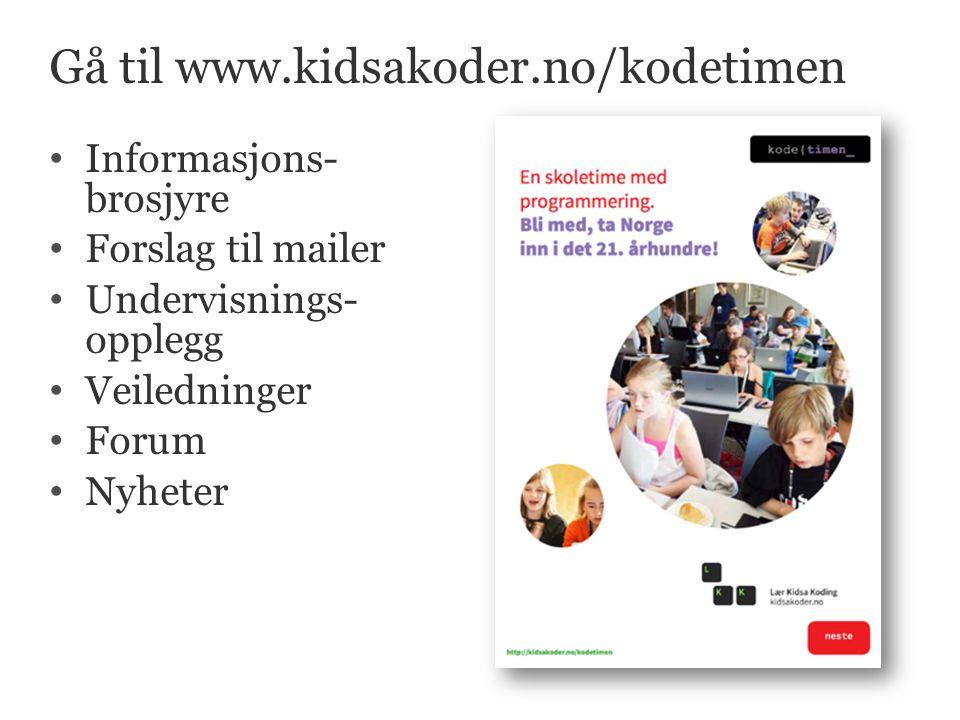 Gå til www.kidsakoder.no/kodetimen