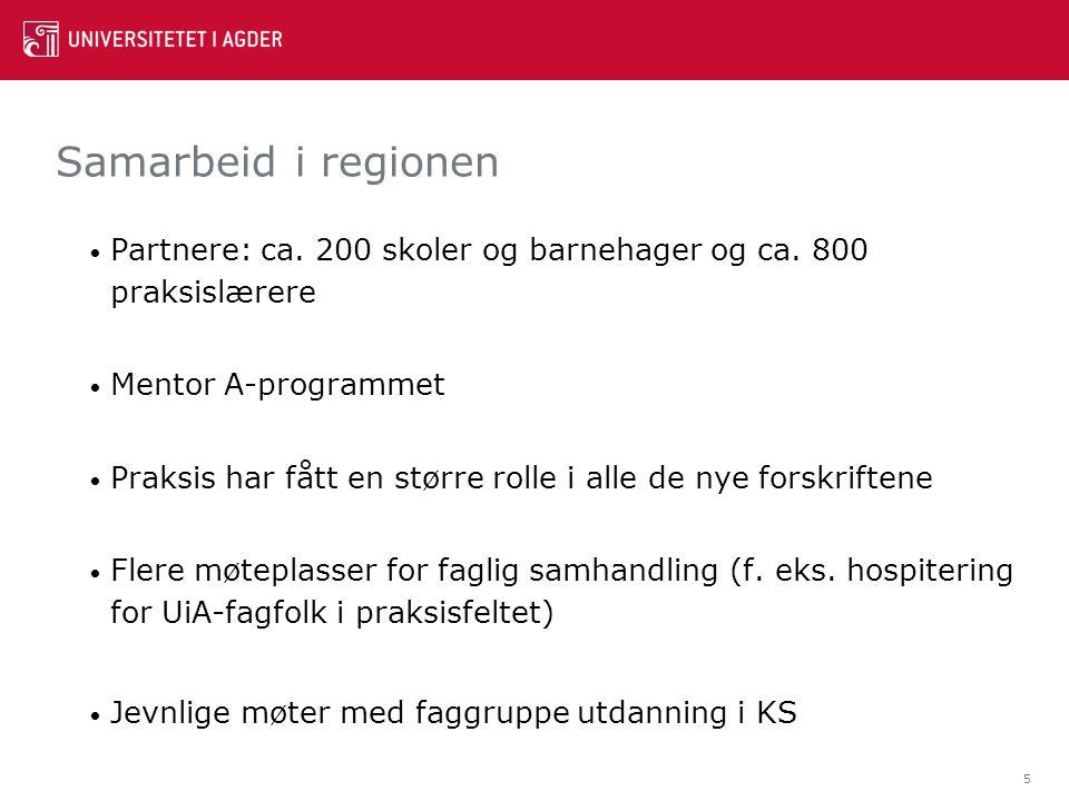 Samarbeid i regionen Partnere: ca. 200 skoler og barnehager og ca. 800 praksislærere. Mentor A-programmet.