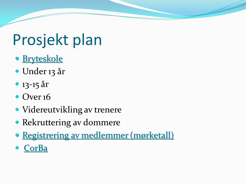 Prosjekt plan Bryteskole Under 13 år 13-15 år Over 16