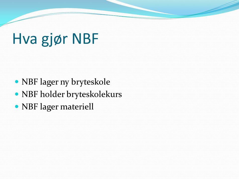 Hva gjør NBF NBF lager ny bryteskole NBF holder bryteskolekurs