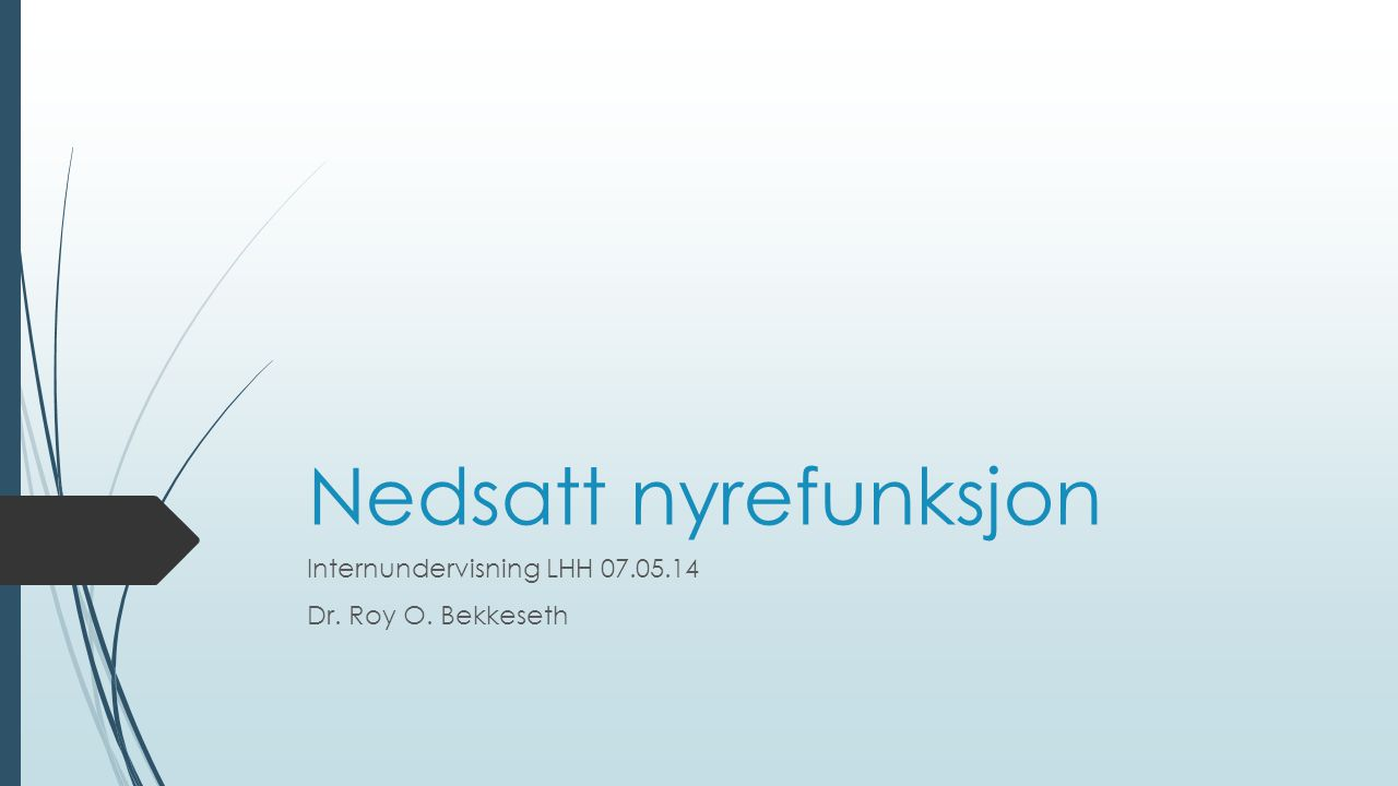 Internundervisning LHH 07.05.14 Dr. Roy O. Bekkeseth