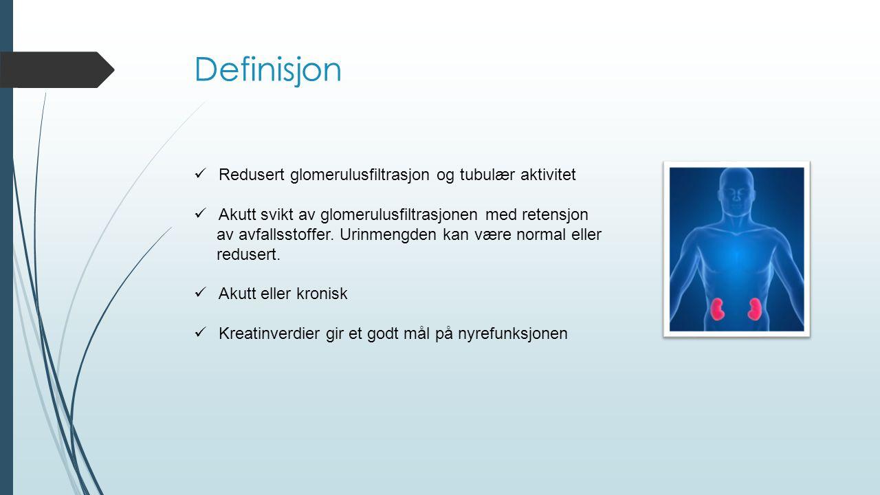 Definisjon Redusert glomerulusfiltrasjon og tubulær aktivitet