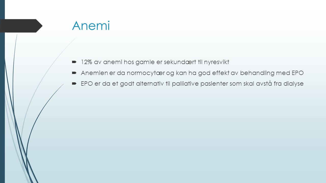 Anemi 12% av anemi hos gamle er sekundært til nyresvikt