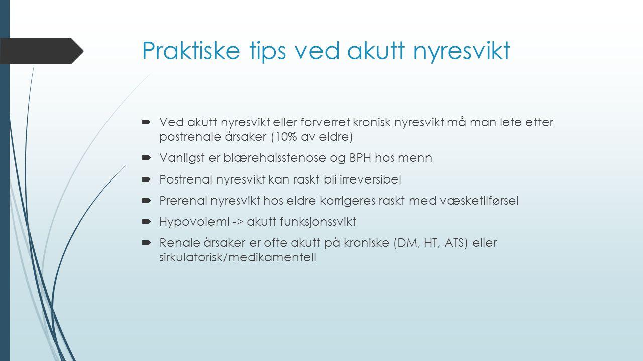 Praktiske tips ved akutt nyresvikt