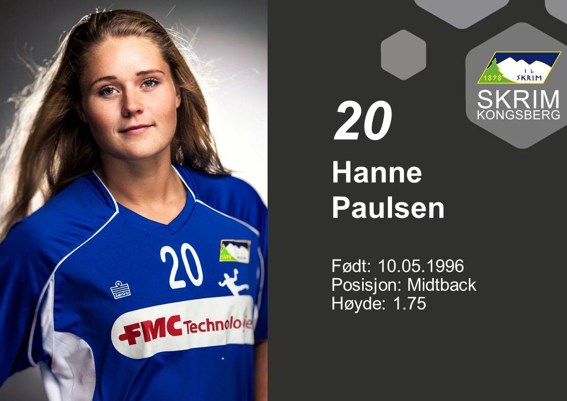 20 Hanne Paulsen Født: 10.05.1996 Posisjon: Midtback Høyde: 1.75