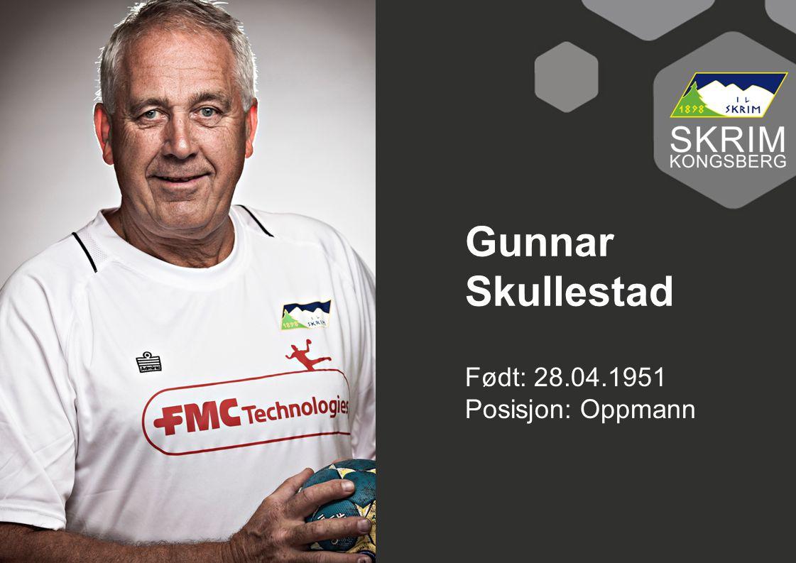 Gunnar Skullestad Født: 28.04.1951 Posisjon: Oppmann