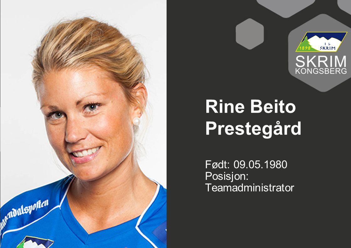 Rine Beito Prestegård Født: 09.05.1980 Posisjon: Teamadministrator