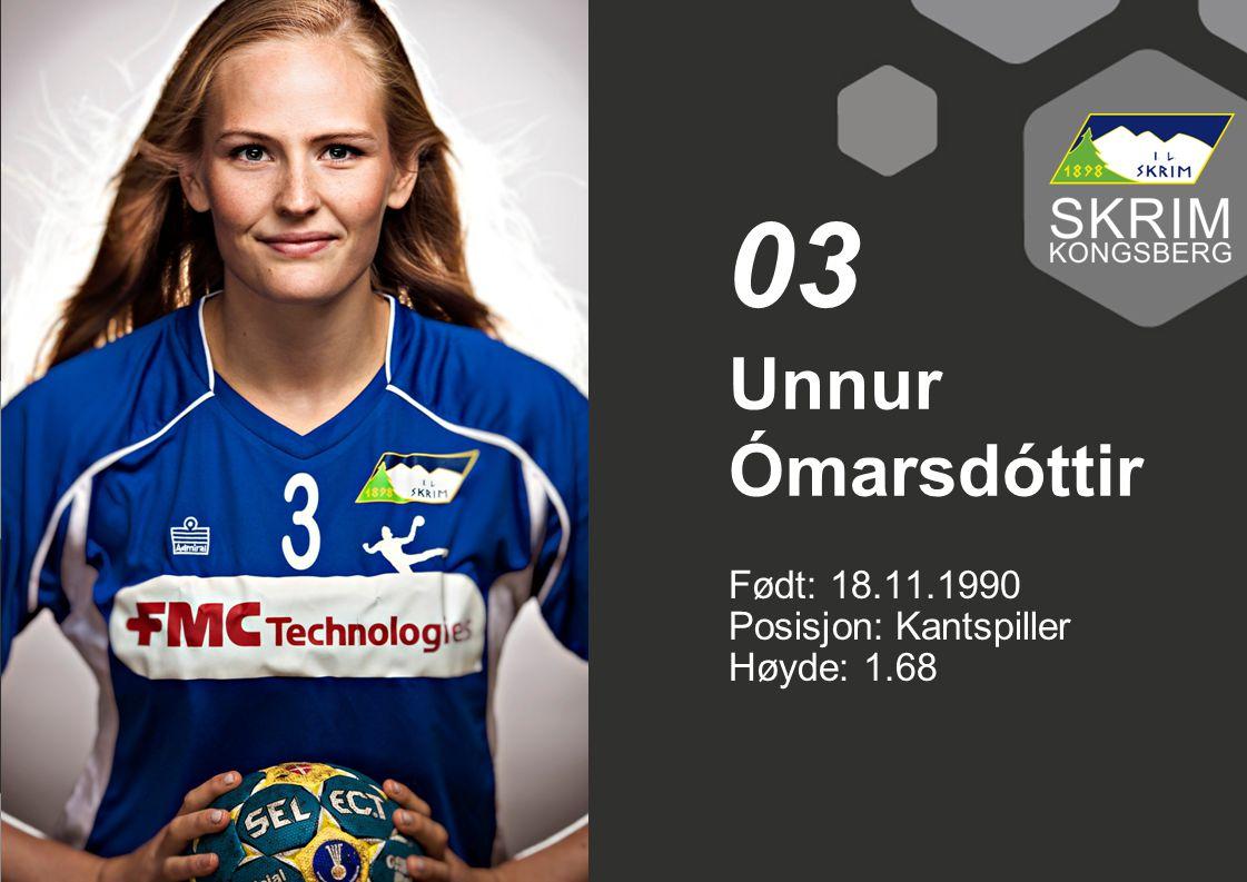 03 Unnur Ómarsdóttir Født: 18.11.1990 Posisjon: Kantspiller Høyde: 1.68
