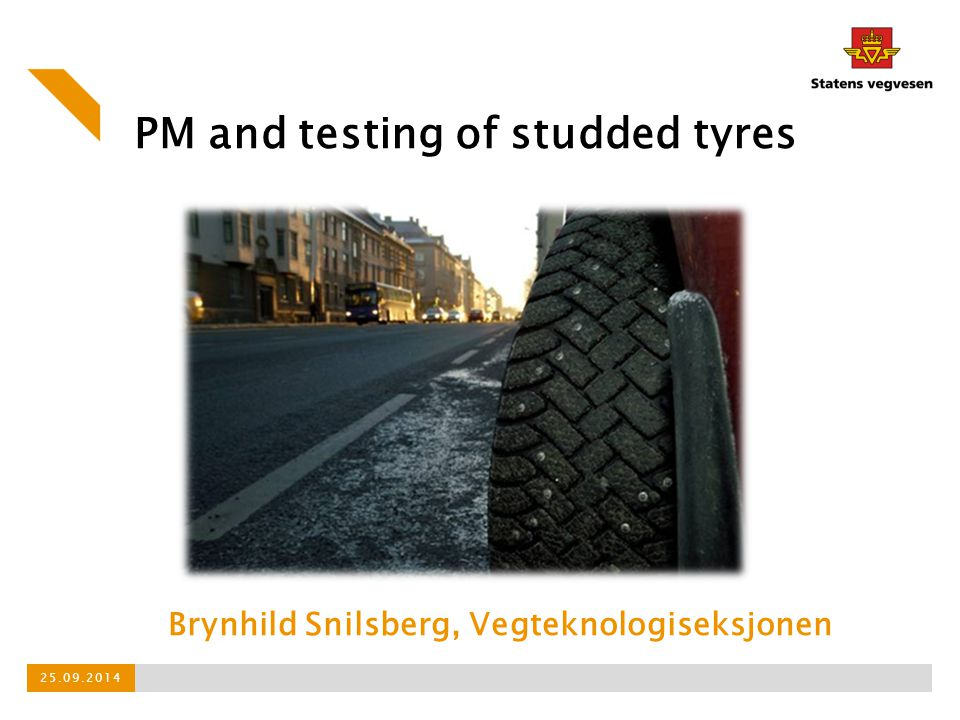 PM and testing of studded tyres
