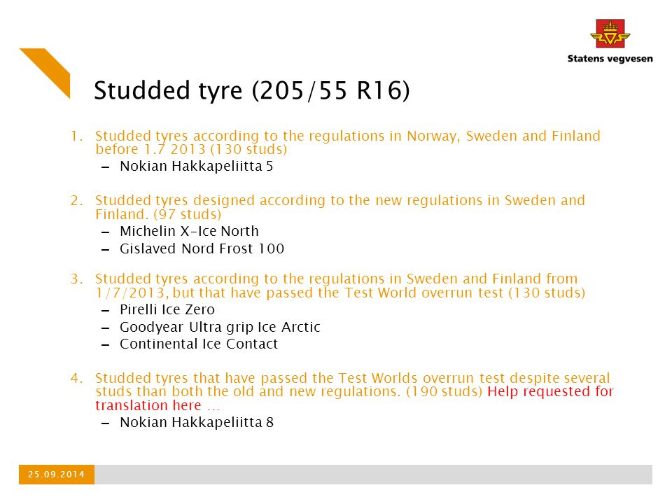 Studded tyre (205/55 R16) Studded tyres according to the regulations in Norway, Sweden and Finland before 1.7 2013 (130 studs)