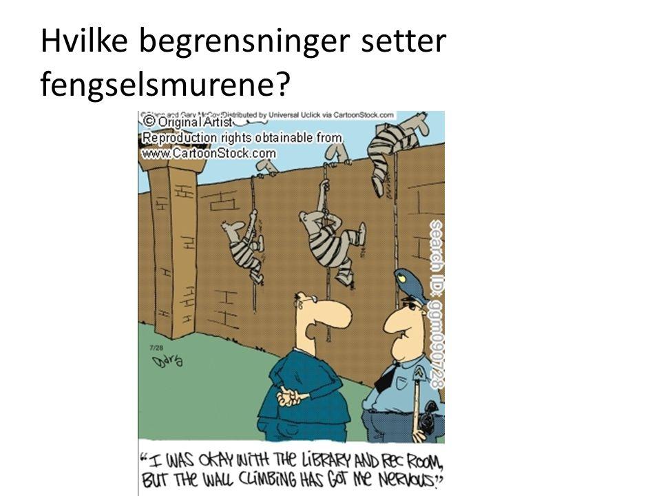 Hvilke begrensninger setter fengselsmurene