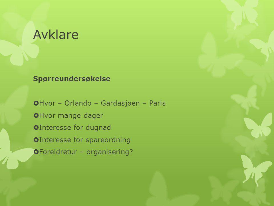 Avklare Spørreundersøkelse Hvor – Orlando – Gardasjøen – Paris