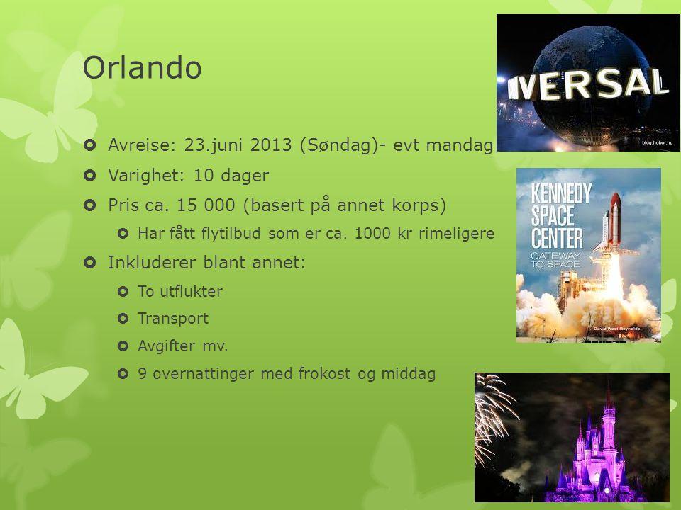 Orlando Avreise: 23.juni 2013 (Søndag)- evt mandag Varighet: 10 dager