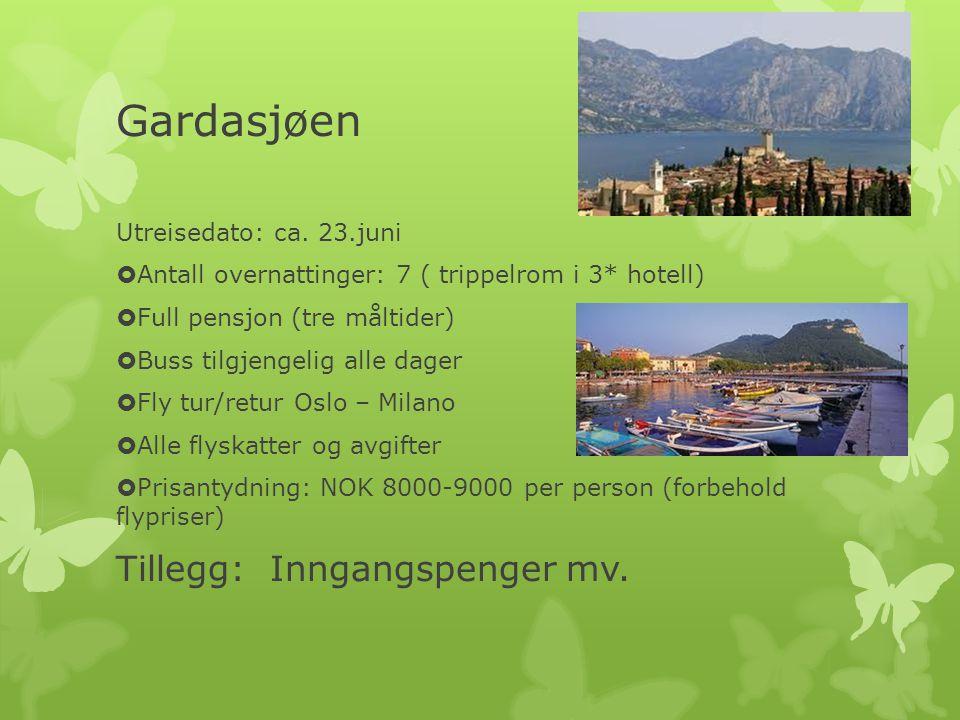 Gardasjøen Tillegg: Inngangspenger mv. Utreisedato: ca. 23.juni