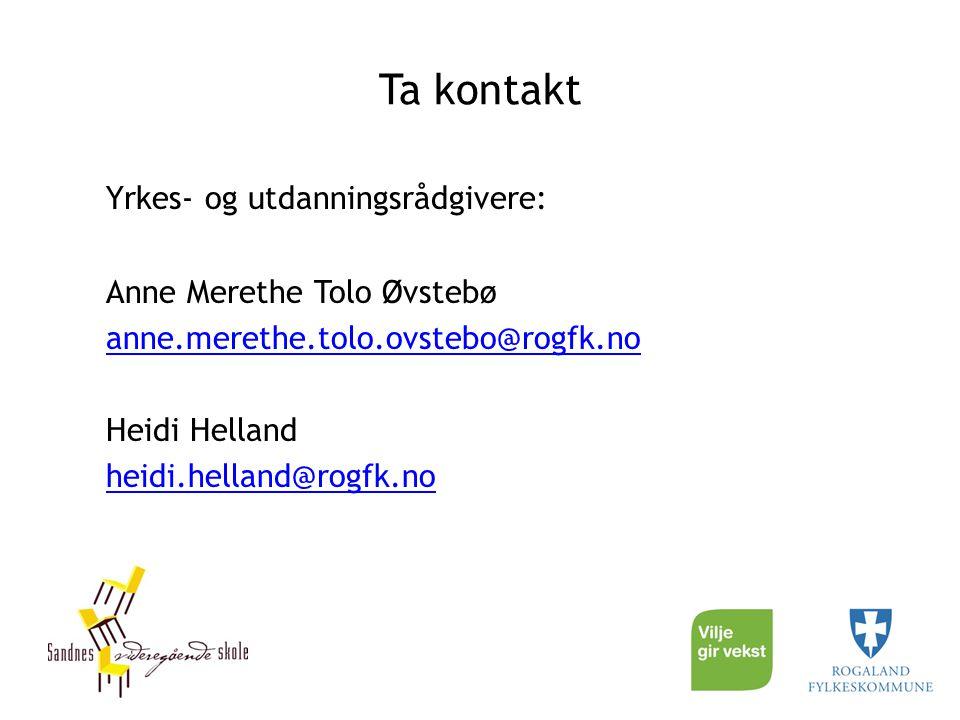Ta kontakt Yrkes- og utdanningsrådgivere: Anne Merethe Tolo Øvstebø