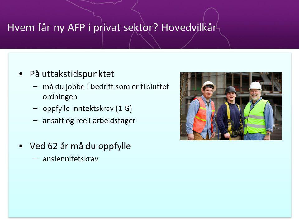 Hvem får ny AFP i privat sektor Hovedvilkår