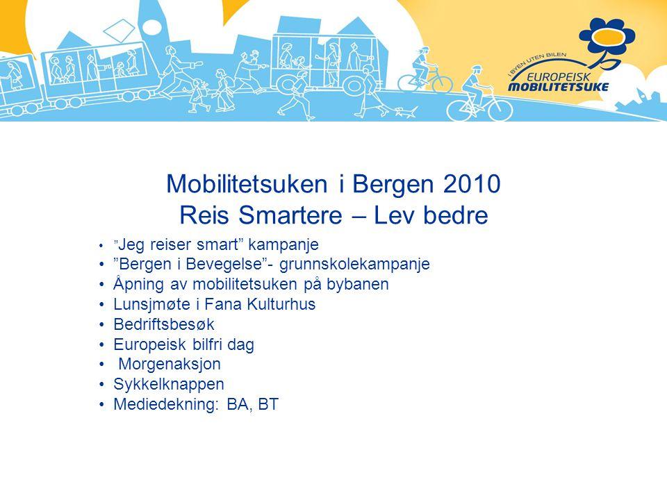 Mobilitetsuken i Bergen 2010 Reis Smartere – Lev bedre