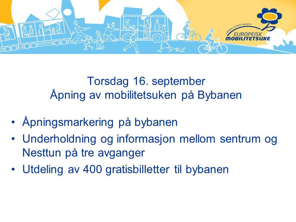 Torsdag 16. september Åpning av mobilitetsuken på Bybanen