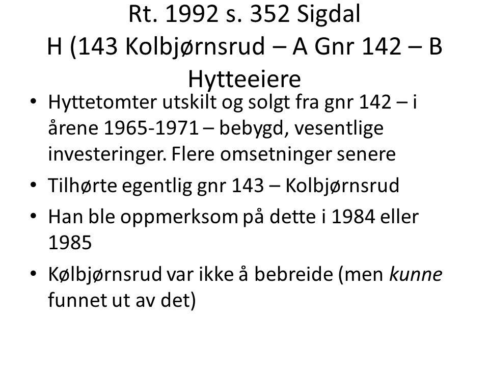 Rt. 1992 s. 352 Sigdal H (143 Kolbjørnsrud – A Gnr 142 – B Hytteeiere