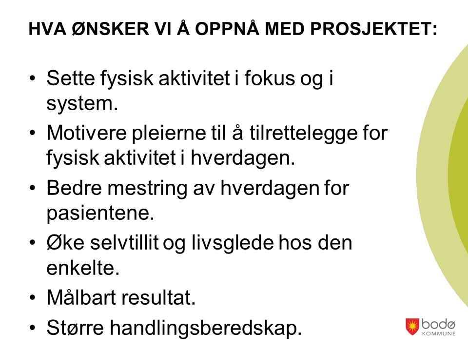 HVA ØNSKER VI Å OPPNÅ MED PROSJEKTET: