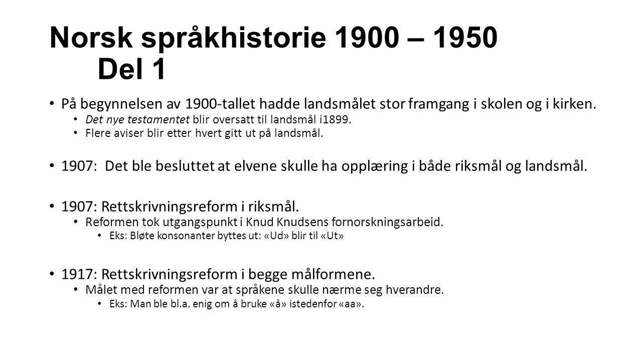 Norsk språkhistorie 1900 – 1950 Del 1