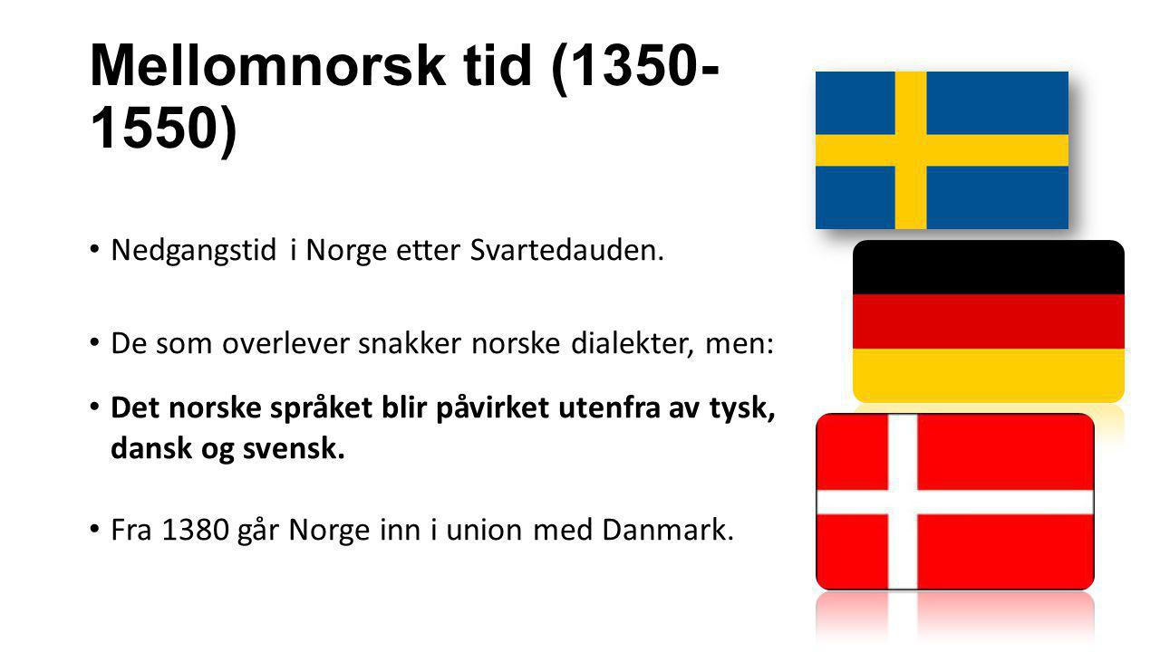 Mellomnorsk tid (1350-1550) Nedgangstid i Norge etter Svartedauden.