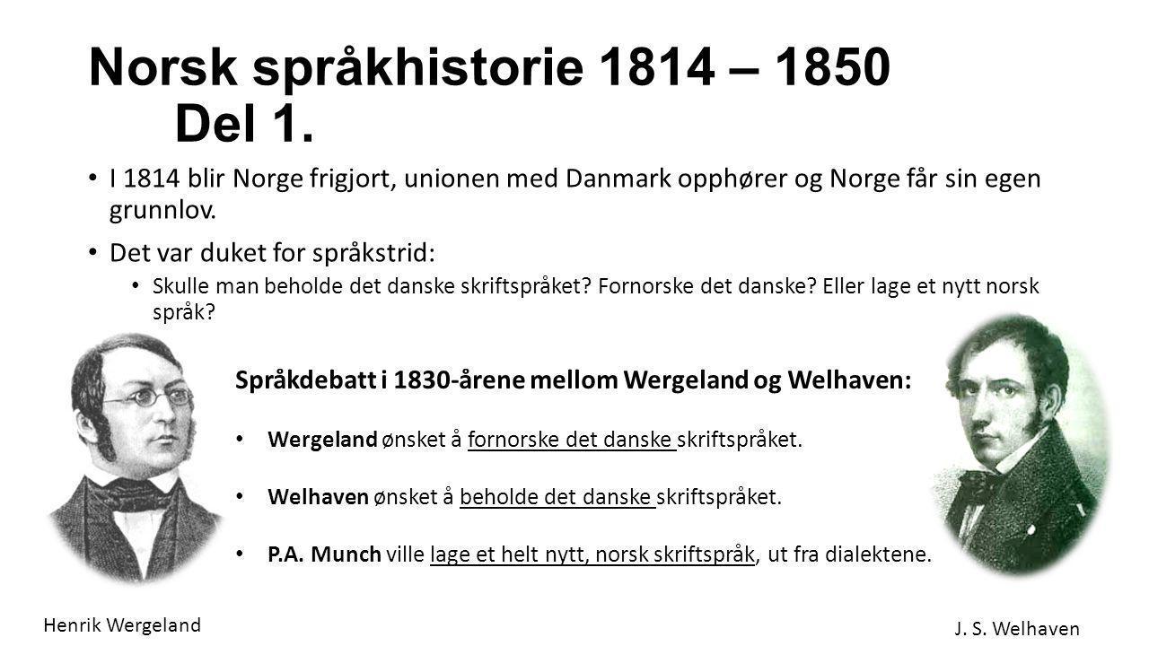 Norsk språkhistorie 1814 – 1850 Del 1.