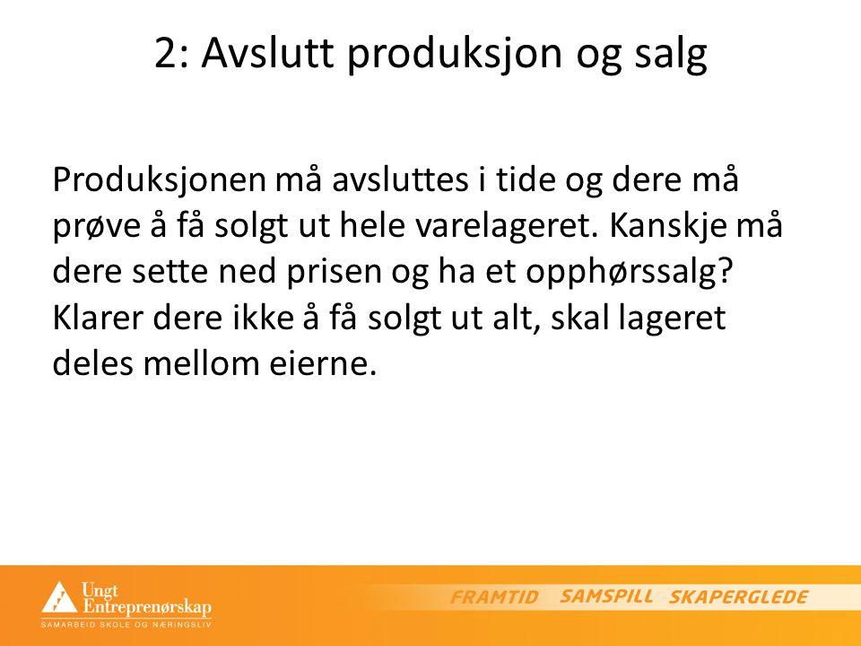 2: Avslutt produksjon og salg