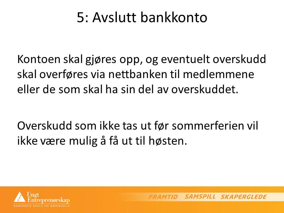 5: Avslutt bankkonto