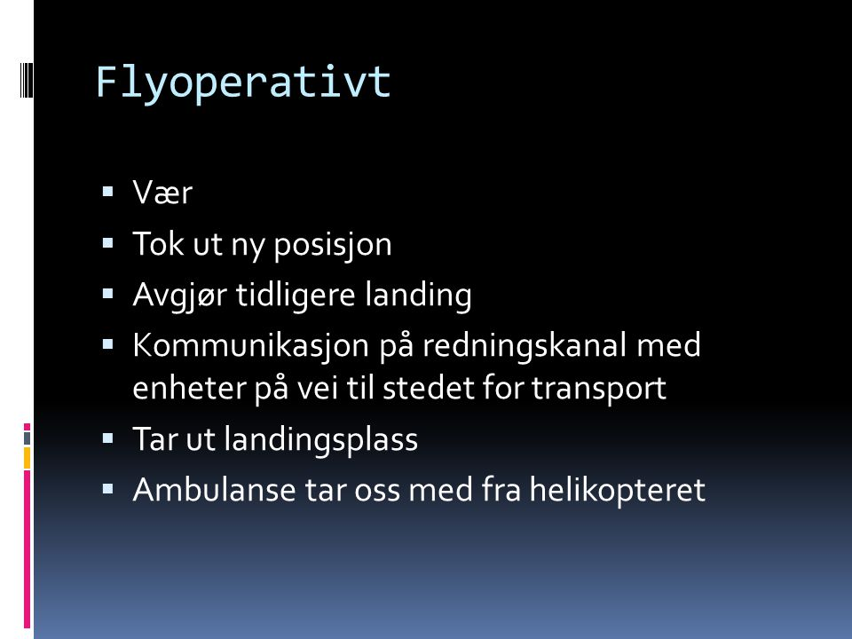 Flyoperativt Vær Tok ut ny posisjon Avgjør tidligere landing