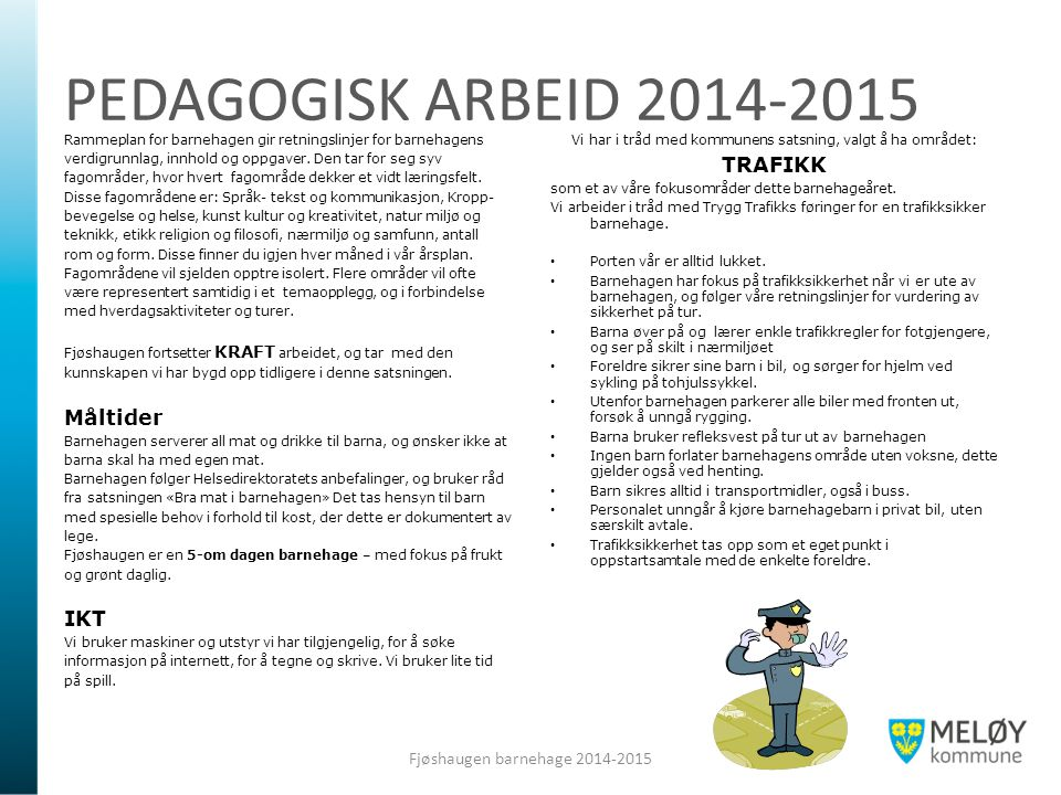 PEDAGOGISK ARBEID 2014-2015 TRAFIKK Måltider IKT