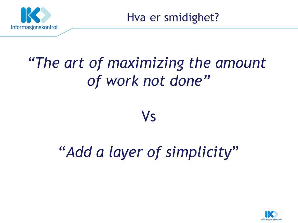 Hva vi gjør Tør å stille dumme spørsmål: Hvorfor Hva er målet