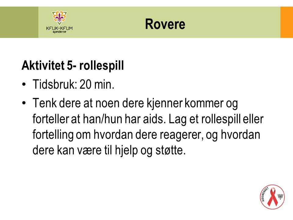 Rovere Aktivitet 5- rollespill Tidsbruk: 20 min.