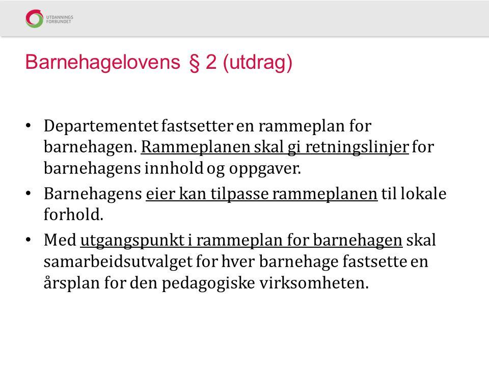 Barnehagelovens § 2 (utdrag)