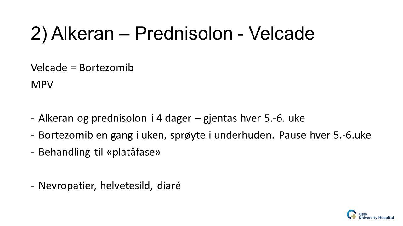 2) Alkeran – Prednisolon - Velcade