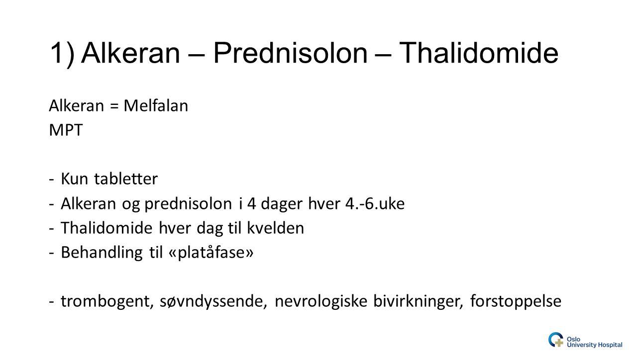1) Alkeran – Prednisolon – Thalidomide