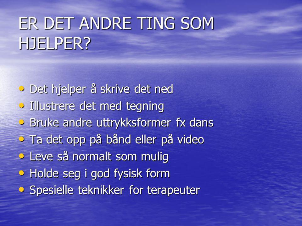 ER DET ANDRE TING SOM HJELPER