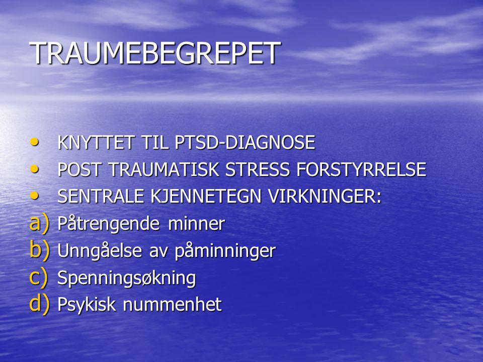TRAUMEBEGREPET KNYTTET TIL PTSD-DIAGNOSE