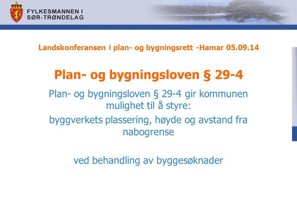 Plan- og bygningsloven § 29-4 gir kommunen mulighet til å styre: