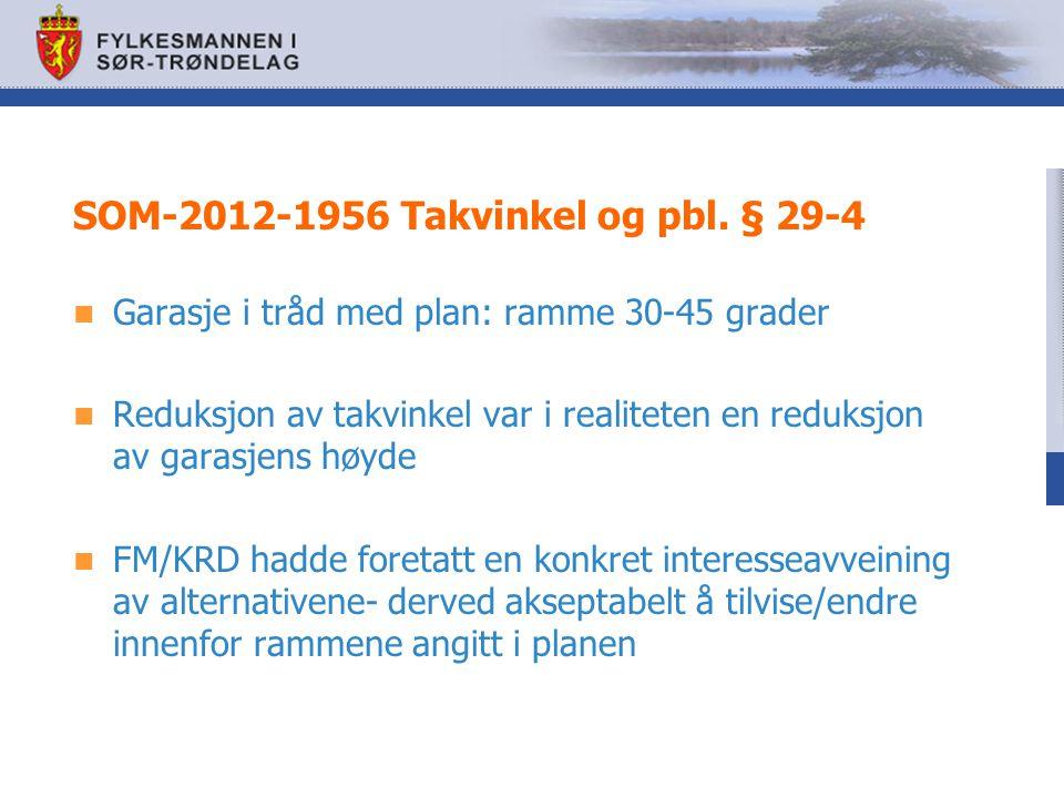 SOM-2012-1956 Takvinkel og pbl. § 29-4